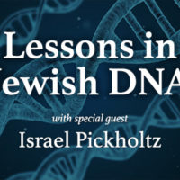 Lessons in Jewish DNA with special guest Israel Pickholtz